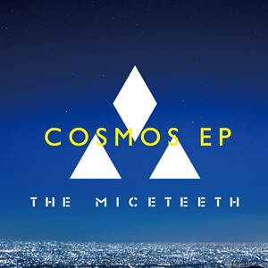 THE MICETEETH_COSMOS EP