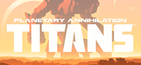 Planetary Annihilation- Titans