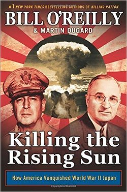 『KILLING THE RISING SUN』(Bill O'Reily, Martin Dugard ,Henry Holt)