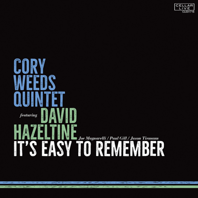 It's Easy To Remember Cory Weeds Quintet featuring David Hazeltine