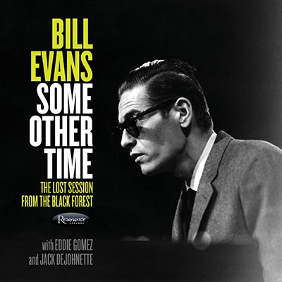 Bill Evans Some Other Time The Lost Session From The Black Forest Resonance HCD-2019