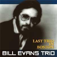 Bill Evans Last Trio In Boston