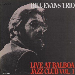 Bill Evans Live At Balboa Jazz Club Vol.1
