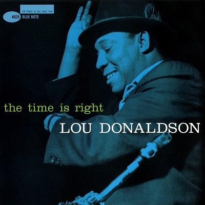 Lou Donaldson The Time Is Right Blue Note BLP 4025