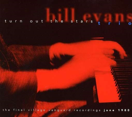 Bill Evans Turn Out The Stars The Final Village Vanguard Recordings June 1980