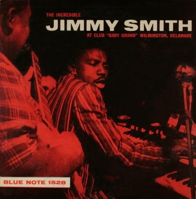 "The Incredible Jimmy Smith At Club ""Baby Grand"" Wilmington, Delaware Blue Note BLP 1528"