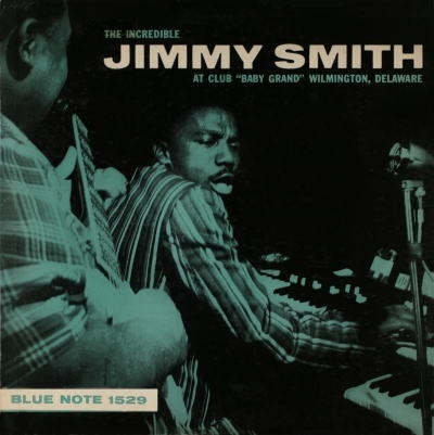 "The Incredible Jimmy Smith At Club ""Baby Grand"" Wilmington, Delaware Blue Note BLP 1529"