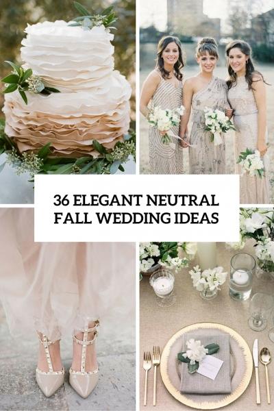 36-elegant-neutral-fall-wedding-ideas-cover.jpg