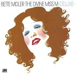 女優でシンガーの『ベット・ミドラー』のデビュー・アルバム「The Divine Miss M」 2CDデラックスエディションが日本でも発売